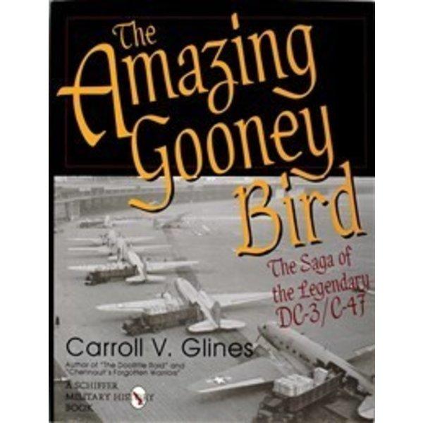 Schiffer Publishing Amazing Gooney Bird: Saga of Legendary DC3/C47 HC