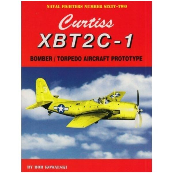 Naval Fighters Curtiss XBT2C1 Bomber, Torpedo Prototype: Naval Fighters #62 softcover