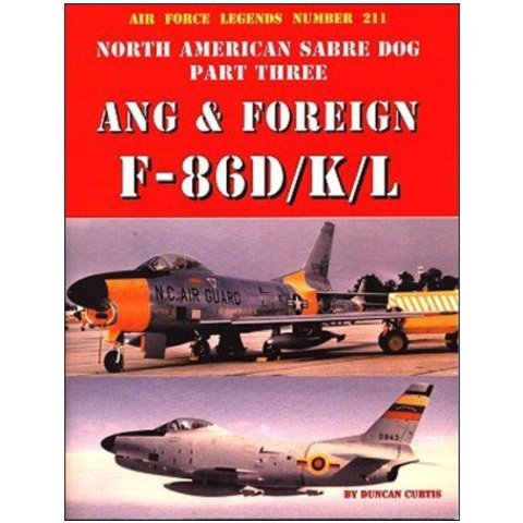 North American F86d/K/L Sabre Dog:Ang& Foreign:Part.3:Afl#211 Sc Air Force Legends