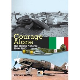 Hikoki Publications Courage Alone:Italian Air Force:1940-1943 2e Hikoki Hc