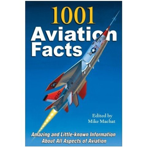 1001 Aviation Facts:Amazing Little Known Information Sc