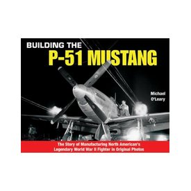 Specialty Press Building the P51 Mustang: Manufacturing Legendary Fighter SC