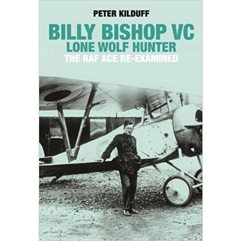 Billy Bishop:Lone Wolf Hunter:Raf Ace Reexamined Hc