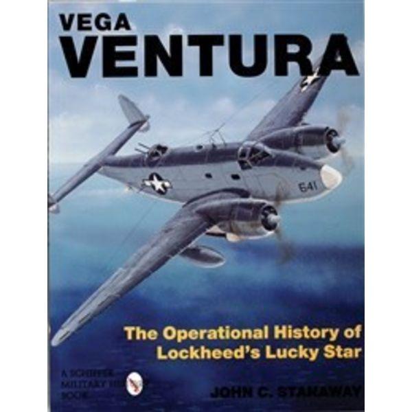 Schiffer Publishing Vega Ventura: Operational History of Lockheed's Lucky Star softcover