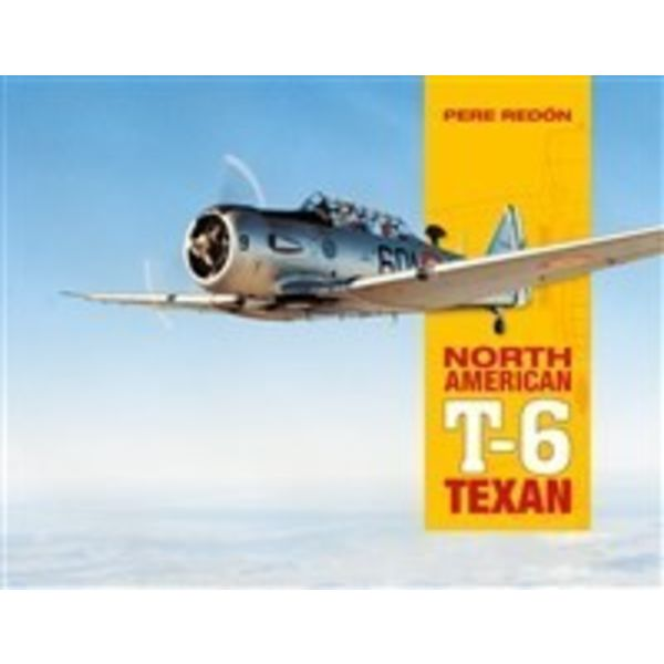 Schiffer Publishing North American T6 Texan: Spanish Air Force Service softcover