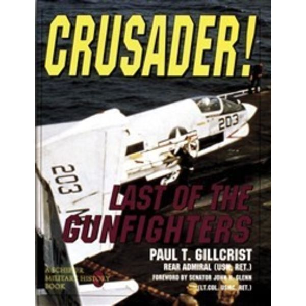 Schiffer Publishing CRUSADER:LAST OF THE GUNFIGHTERS HC