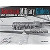 American Military Gliders of World War II  HC