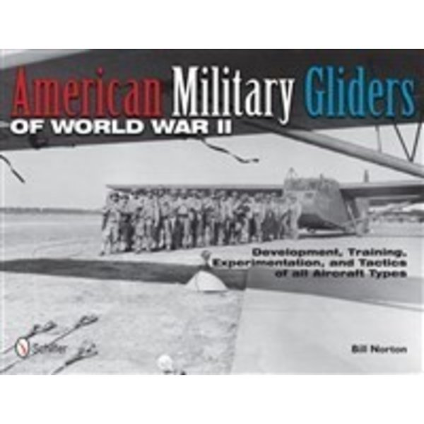 Schiffer Publishing American Military Gliders of World War II  HC