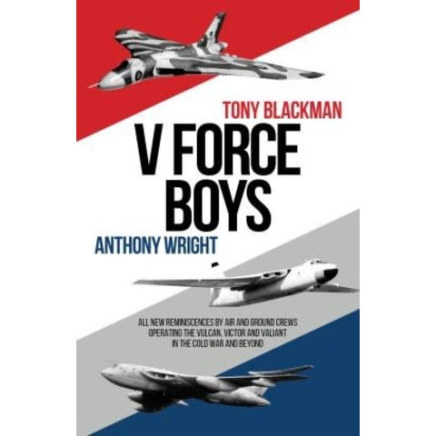 V-Force Boys: Reminiscences by Air and Ground Crews HC