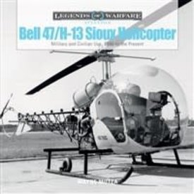 Schiffer Legends of Warfare Bell 47 / H13 Sioux Helicopter: Legends of Warfare hardcover