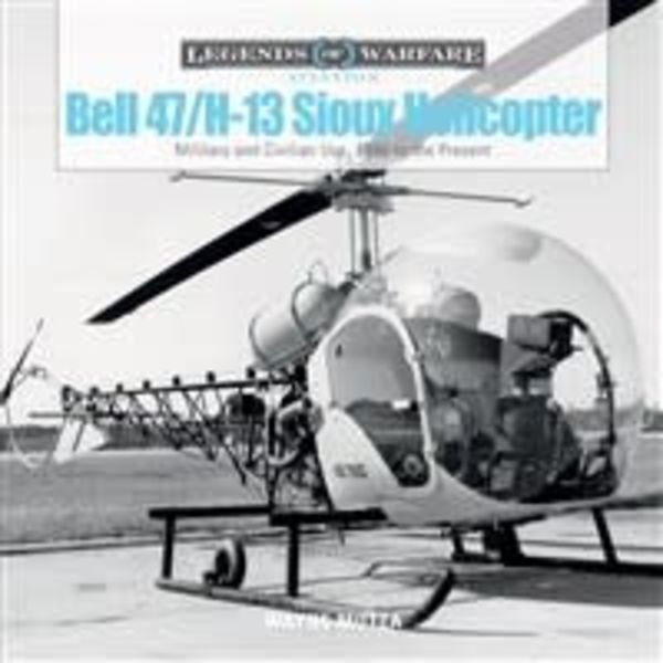 Schiffer Publishing Bell 47 / H13 Sioux Helicopter: Legends of Warfare hardcover