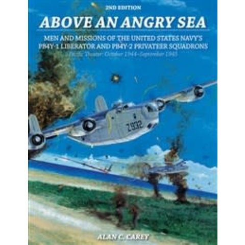 Above An Angry Sea:Us Navy B24/Pb4y1 Liberator & Pb4y2 Privateer Squadrons Sc 2e+Nsi+