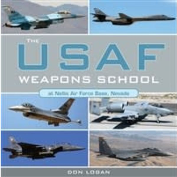 Schiffer Publishing USAF Weapons School at Nellis Air Force Base Nevada hardcover