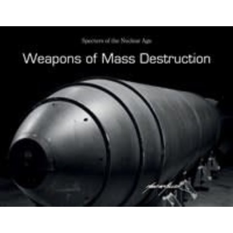 Weapons of Mass Destruction: Specters of the Nuclear Age hardcover