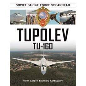 Schiffer Publishing Tupolev Tu160:Soviet Strike Force Spearhead Hc