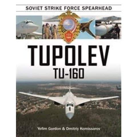 Tupolev Tu160:Soviet Strike Force Spearhead Hc