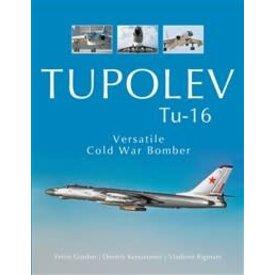 Schiffer Publishing Tupolev Tu16:Versatile Cold War Bomber Hc
