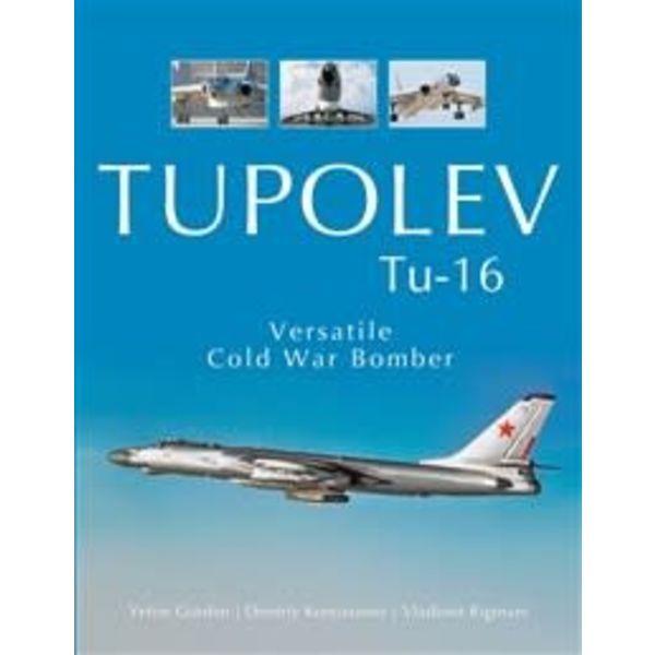 Schiffer Publishing Tupolev TU16: Versatile Cold War Bomber hardcover