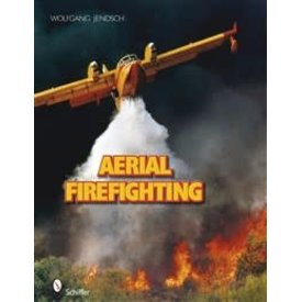 Schiffer Publishing Aerial Firefighting Hc