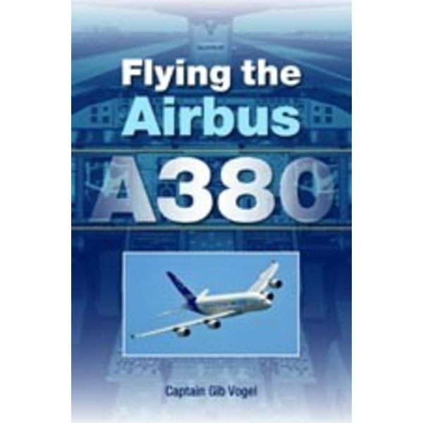 Airlife Books Flying the Airbus A380 softcover