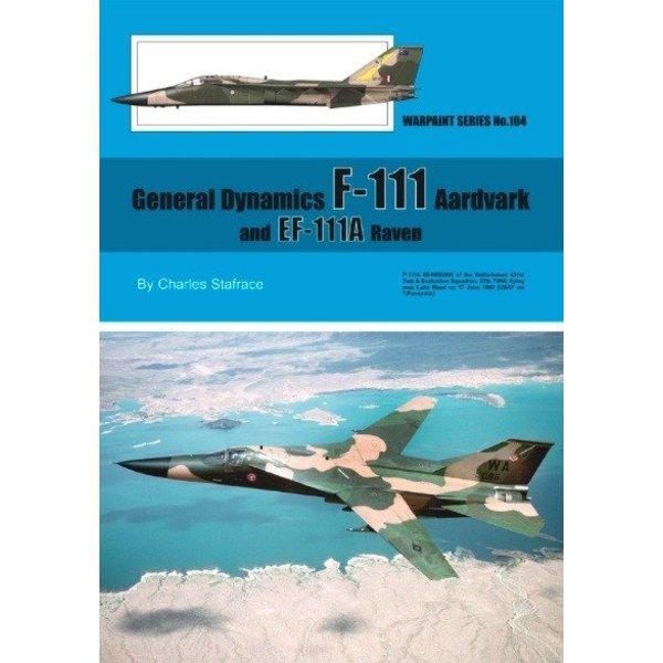 Warpaint General Dynamics F111 Aardvark & EF111A Raven: Warpaint #104 softcover