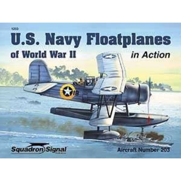Squadron US Navy Floatplanes: In Action #203 Softcover