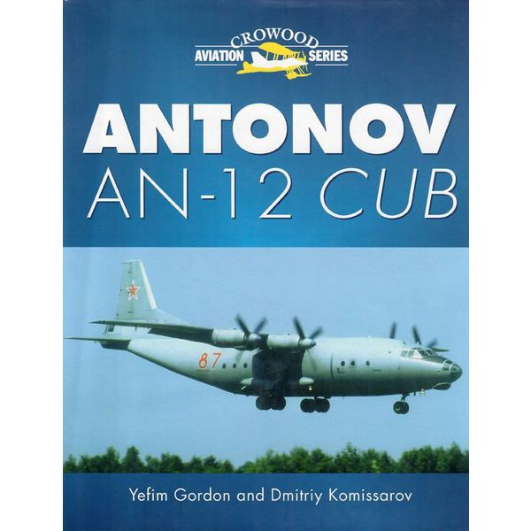 Crowood Aviation Books Antonov AN12 Cub - Tactical Transport HC**O/P**