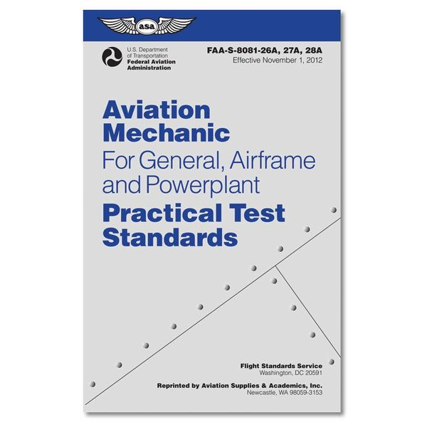 ASA - Aviation Supplies & Academics Aviation Mechanic For General, Airframe and Powerplant Practical Test Standards