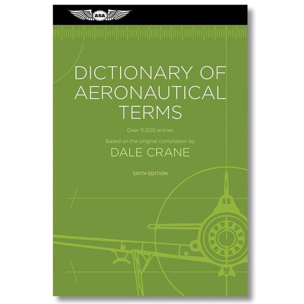 ASA - Aviation Supplies & Academics Dictionary of Aeronautical Terms by Dale Crane 6th edition SC