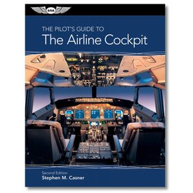 ASA - Aviation Supplies & Academics The Pilot's Guide To The Airline Cockpit - 2nd Ed Sc