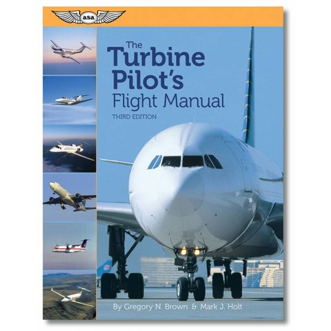 The Turbine Pilot's Flight Manual 3rd Ed. Sc