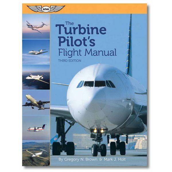 ASA - Aviation Supplies & Academics The Turbine Pilot's Flight Manual 3rd Ed. Sc