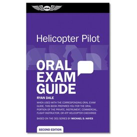 ASA - Aviation Supplies & Academics Oral Exam Guide: Helicopter Pilot SC
