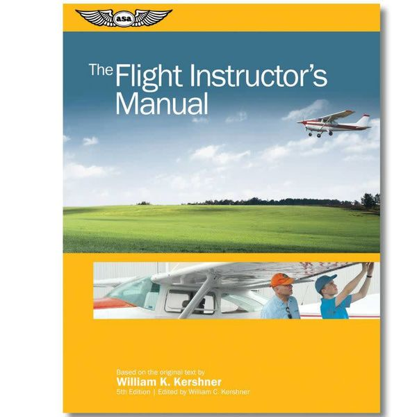 ASA - Aviation Supplies & Academics Flight Instructor's Manual 6th Edition