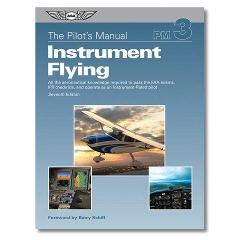 Pilot's Manual Volume 3: Instrument Flying Handbook