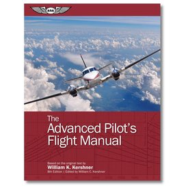 ASA - Aviation Supplies & Academics Advanced Pilot's Flight Manual: ASA: 8th Edition softcover