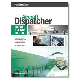 ASA - Aviation Supplies & Academics Aircraft Dispatcher: Oral Exam Guide