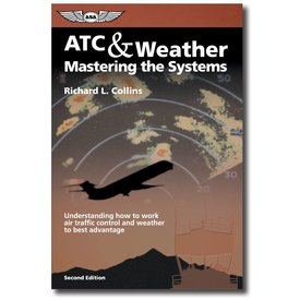 ASA - Aviation Supplies & Academics ATC & Weather: Mastering the Systems softcover