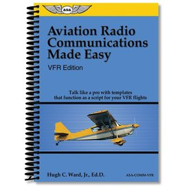 ASA - Aviation Supplies & Academics Aviation Radio Communications Made Easy, VFR Edition