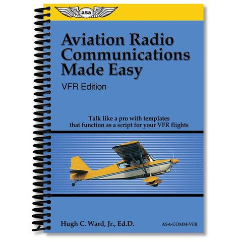 Aviation Radio Communications Made Easy, VFR Edition