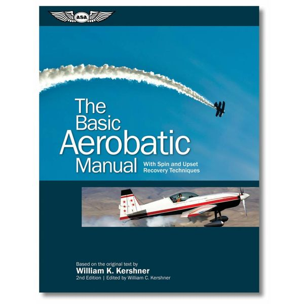 ASA - Aviation Supplies & Academics The Basic Aerobatic Manual 2nd Edition
