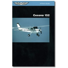 ASA - Aviation Supplies & Academics Pilot's Guide Series: Cessna 152