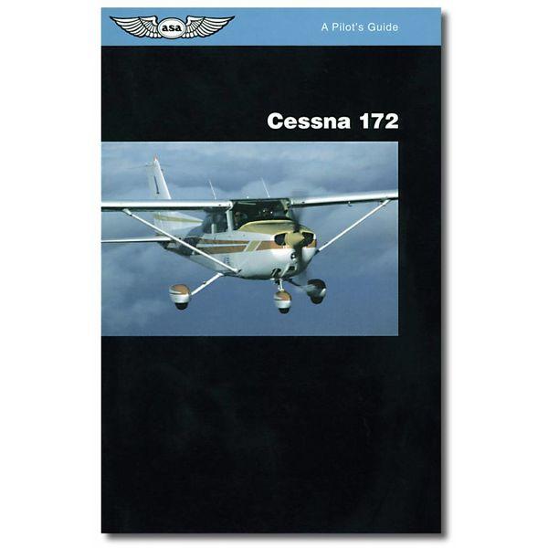 ASA - Aviation Supplies & Academics Pilot's Guide Series: Cessna 172