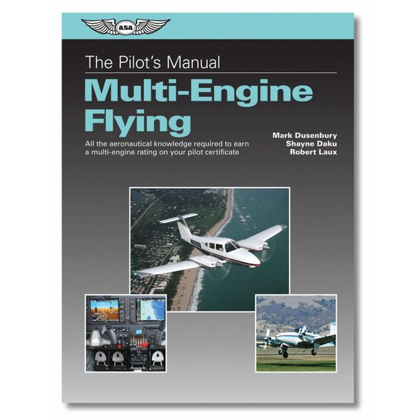 ASA - Aviation Supplies & Academics Pilot's Manual: Multi-Engine Flying hardcover