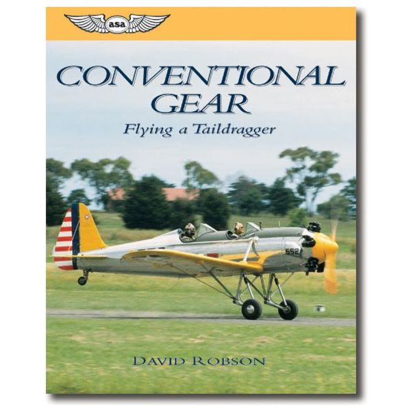 ASA - Aviation Supplies & Academics Conventional Gear: Flying a Taildragger