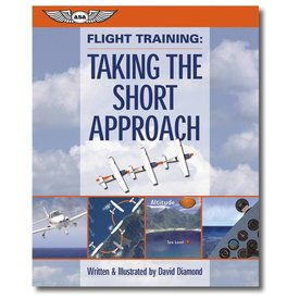 ASA - Aviation Supplies & Academics Flight Training: Taking the Short Approach:ASA SC