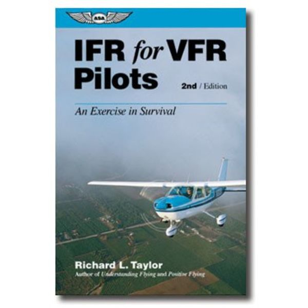 ASA - Aviation Supplies & Academics IFR For VFR Pilots 2nd Edition