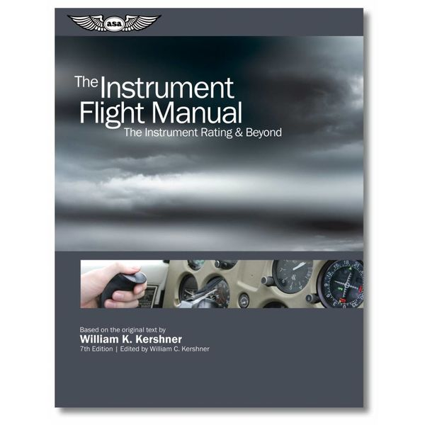 ASA - Aviation Supplies & Academics Instrument Flight Manual 7th Edition