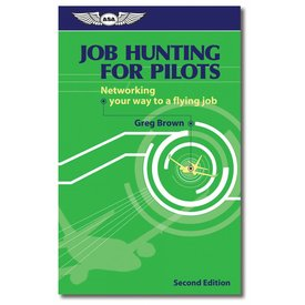 ASA - Aviation Supplies & Academics Job Hunting For Pilots: Networking Your Way to a Flying Job softcover