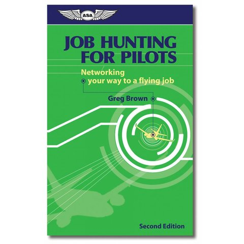Job Hunting For Pilots: Networking Your Way to a Flying Job softcover